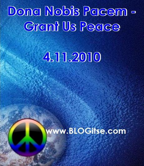 Dona Nobis Pacem - Grant Us Peace 4.11.2010 by BLOGitse